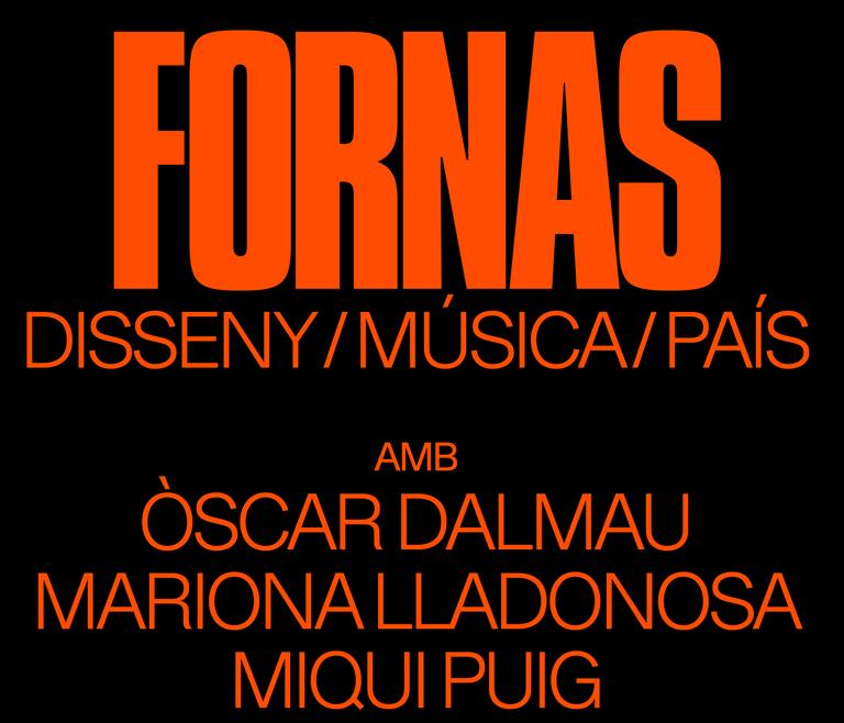 "CONFERENCIA · ""FORNAS - DISSENY/MÚSICA/PAÍS"""